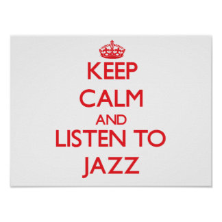 Keep calm and listen to JAZZ Print