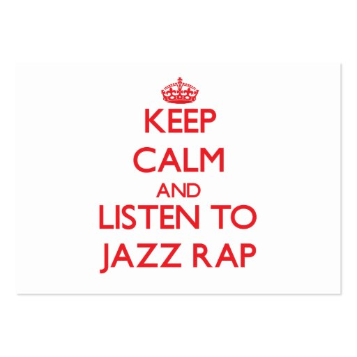 Keep calm and listen to JAZZ RAP Business Card