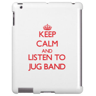 Keep calm and listen to JUG BAND