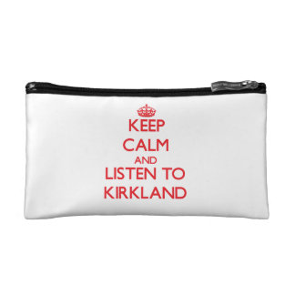 Keep calm and Listen to Kirkland Cosmetic Bags