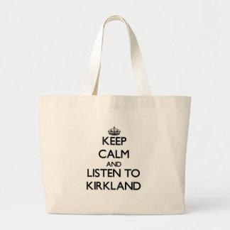 Keep calm and Listen to Kirkland Canvas Bags