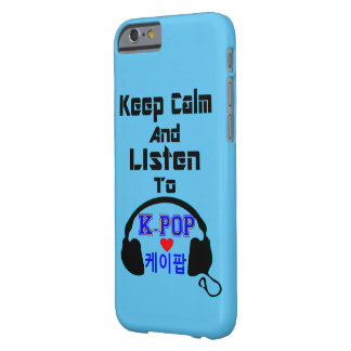 ♪♥Keep Calm and Listen to KPop iPhone 6/6s Case♥♫ Barely There iPhone 6 Case