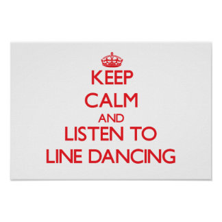 Keep calm and listen to LINE DANCING Poster