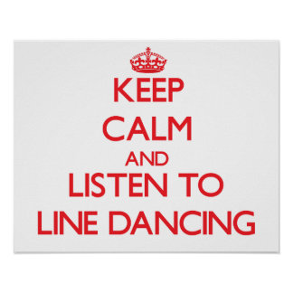 Keep calm and listen to LINE DANCING Posters