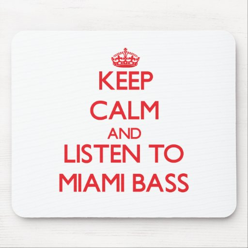 Keep calm and listen to MIAMI BASS Mouse Pad