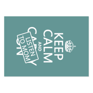 Keep Calm and Listen To Mom (in any color) Large Business Card
