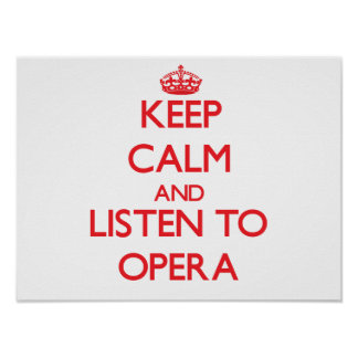 Keep calm and listen to OPERA Poster
