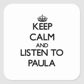 Keep Calm and listen to Paula Square Sticker