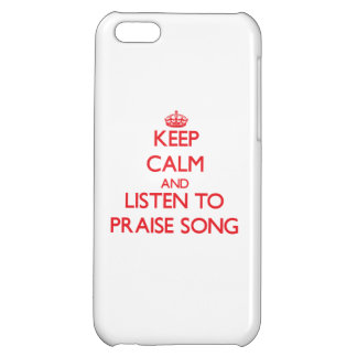 Keep calm and listen to PRAISE SONG iPhone 5C Cover