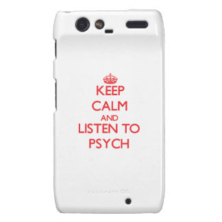 Keep calm and listen to PSYCH Droid RAZR Cases