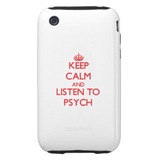 Keep calm and listen to PSYCH Tough iPhone 3 Covers