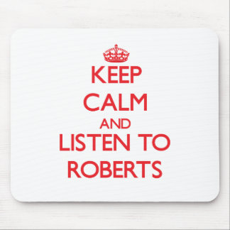 Keep calm and Listen to Roberts Mousepad