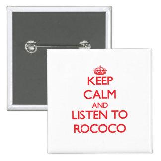 Keep calm and listen to ROCOCO Button