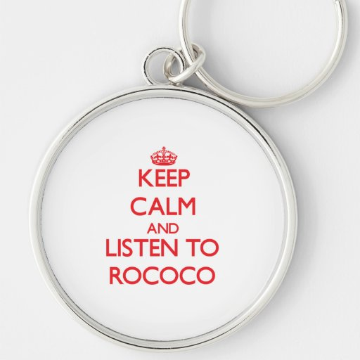 Keep calm and listen to ROCOCO Key Chain
