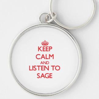 Keep Calm and Listen to Sage Keychain