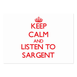 Keep calm and Listen to Sargent Business Card Template