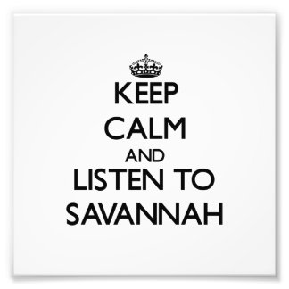 Keep Calm and listen to Savannah Photographic Print