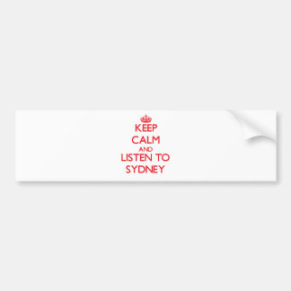 Keep Calm and listen to Sydney Bumper Stickers