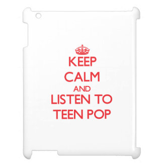 Keep calm and listen to TEEN POP Case For The iPad