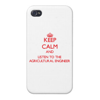Keep Calm and Listen to the Agricultural Engineer iPhone 4/4S Covers