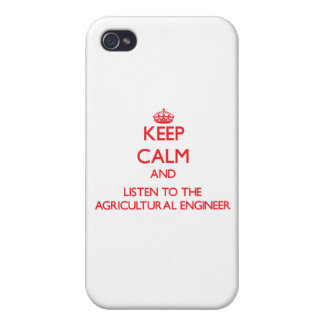 Keep Calm and Listen to the Agricultural Engineer Covers For iPhone 4