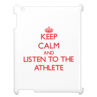 Keep Calm and Listen to the Athlete Cover For The iPad