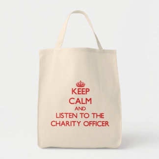 Keep Calm and Listen to the Charity Officer Bag