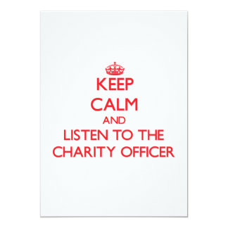 Keep Calm and Listen to the Charity Officer Custom Invitation