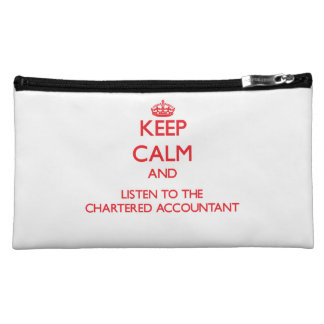 Keep Calm and Listen to the Chartered Accountant Makeup Bag