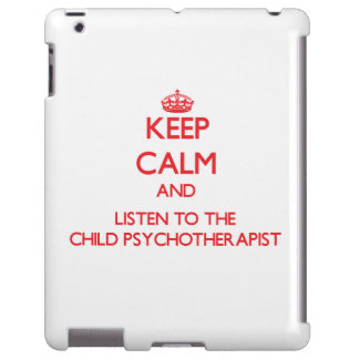 Keep Calm and Listen to the Child Psychotherapist