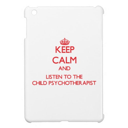 Keep Calm and Listen to the Child Psychotherapist iPad Mini Cover