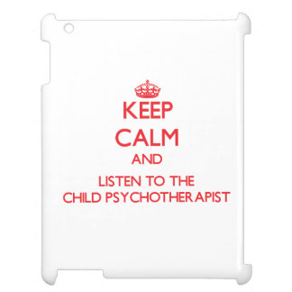 Keep Calm and Listen to the Child Psychotherapist iPad Covers