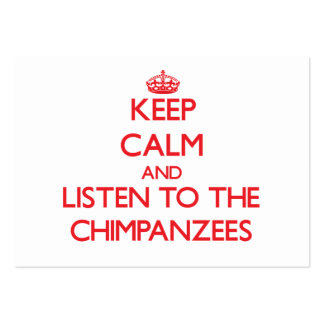 Keep calm and listen to the Chimpanzees Pack Of Chubby Business Cards