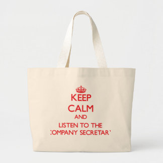 Keep Calm and Listen to the Company Secretary Bags