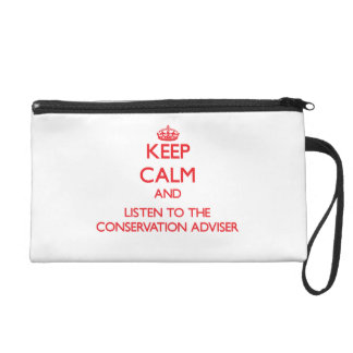 Keep Calm and Listen to the Conservation Adviser Wristlet Clutches