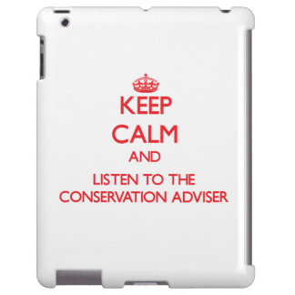 Keep Calm and Listen to the Conservation Adviser