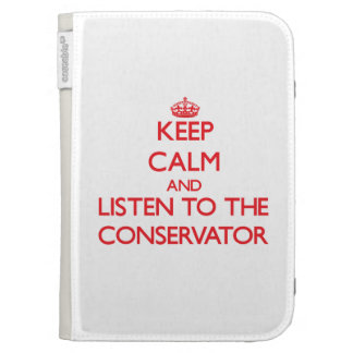 Keep Calm and Listen to the Conservator Kindle 3G Covers