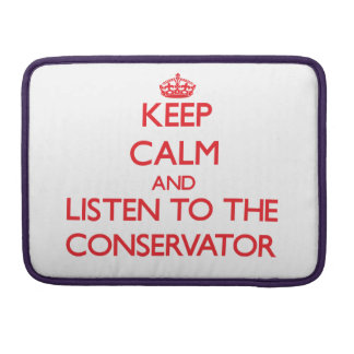 Keep Calm and Listen to the Conservator Sleeves For MacBook Pro