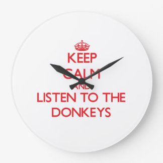 Keep calm and listen to the Donkeys Wallclock