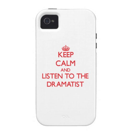 Keep Calm and Listen to the Dramatist Vibe iPhone 4 Case