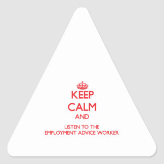 Keep Calm and Listen to the Employment Advice Work Sticker
