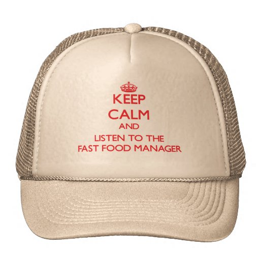 Keep Calm and Listen to the Fast Food Manager Hat