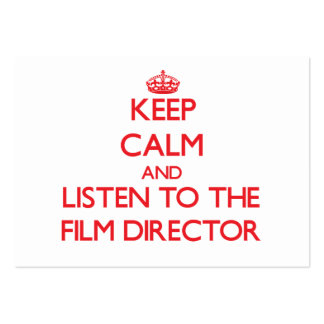 Keep Calm and Listen to the Film Director Business Card