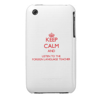 Keep Calm and Listen to the Foreign Language Teach Case-Mate iPhone 3 Case