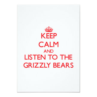 """Keep calm and listen to the Grizzly Bears 5"""" X 7"""" Invitation Card"""