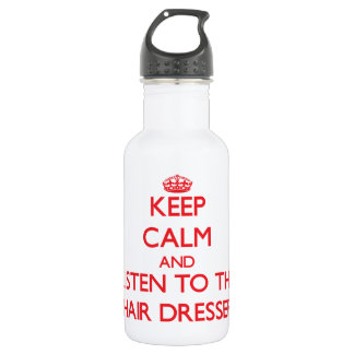 Keep Calm and Listen to the Hair Dresser