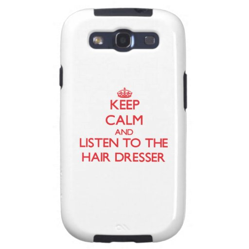 Keep Calm and Listen to the Hair Dresser Galaxy SIII Case