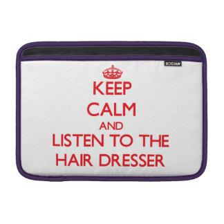 Keep Calm and Listen to the Hair Dresser MacBook Sleeves