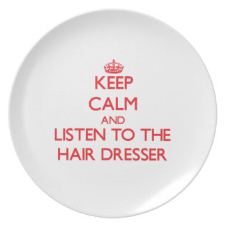 Keep Calm and Listen to the Hair Dresser Party Plates