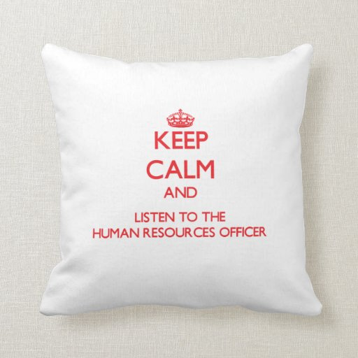 Keep Calm and Listen to the Human Resources Office Throw Pillow